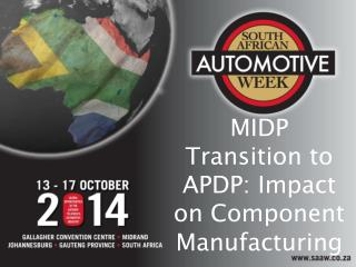 MIDP Transition to  APDP: Impact  on  Component  M anufacturing