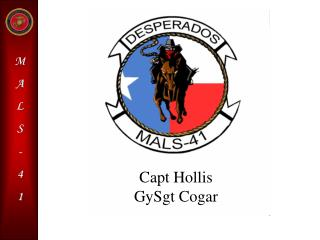 Capt Hollis GySgt Cogar