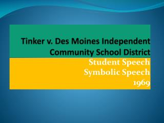 Tinker v. Des Moines Independent Community School District