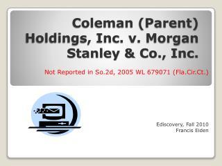 Coleman (Parent) Holdings, Inc. v. Morgan Stanley & Co., Inc.