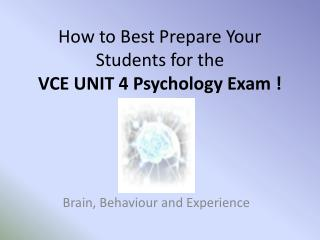 How to Best Prepare Your Students for the VCE UNIT 4 Psychology Exam !