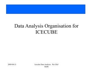 Data Analysis Organisation for ICECUBE