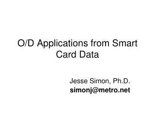 O/D Applications from Smart Card Data