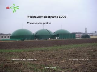 Predstavitev bioplinarne ECOS Primer dobre prakse
