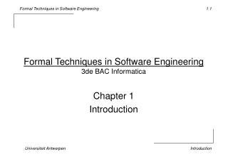 Formal Techniques in Software Engineering 3de BAC Informatica