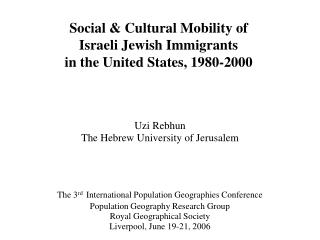 Social & Cultural Mobility of Israeli Jewish Immigrants  in the United States, 1980-2000