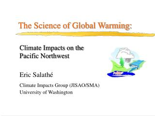 Climate Impacts on the  Pacific Northwest