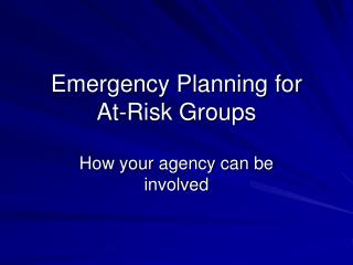 Emergency Planning for  At-Risk Groups
