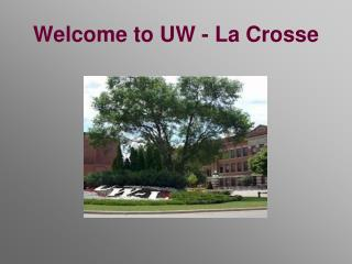 Welcome to UW - La Crosse