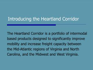 Introducing the Heartland Corridor