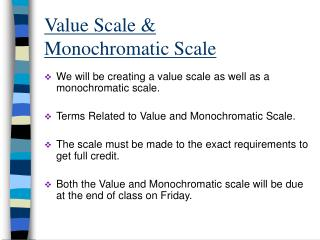 Value Scale &  Monochromatic Scale