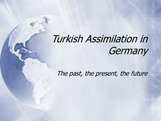 Turkish Assimilation in Germany