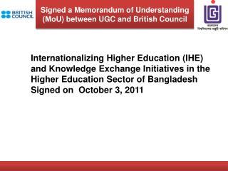 Signed a Memorandum of Understanding (MoU) between UGC and British Council