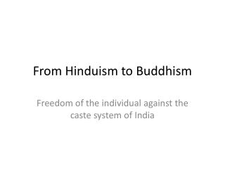From Hinduism to Buddhism