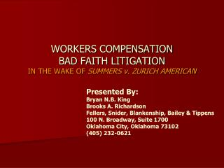 WORKERS COMPENSATION  BAD FAITH LITIGATION  IN THE WAKE OF  SUMMERS v. ZURICH AMERICAN