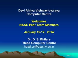 Devi  Ahilya Vishwavidyalaya Computer Centre Welcomes NAAC Peer Team Members January 15-17,  2014