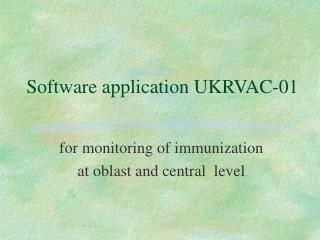 Software application UKRVAC-01