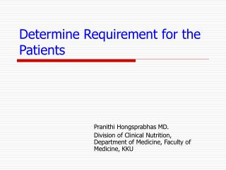 Determine Requirement for the Patients