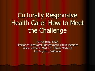 Culturally Responsive  Health Care: How to Meet the Challenge