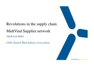 Revolutions in the  supply chain MidtVind  Supplier  network