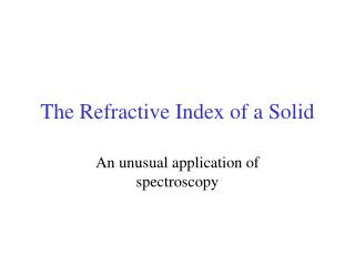 The Refractive Index of a Solid