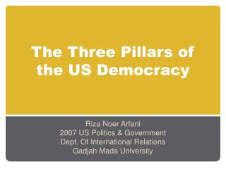 The Three Pillars of the US Democracy