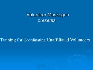 Volunteer Muskegon presents