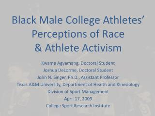 Black Male College Athletes' Perceptions of Race  & Athlete Activism