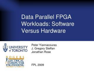 Data Parallel FPGA Workloads: Software Versus Hardware