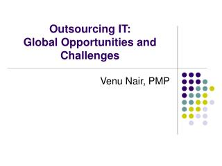 Outsourcing IT: Global Opportunities and Challenges