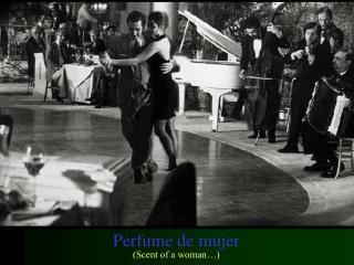 Perfume de mujer (Scent of a woman�)