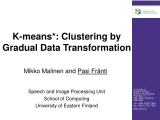 K-means*: Clustering by Gradual Data Transformation