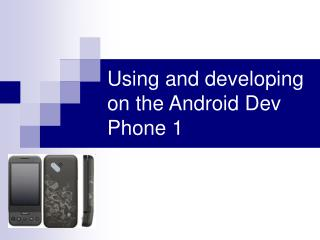 Using and developing on the Android Dev Phone 1