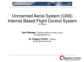 Unmanned Aerial System (UAS) Internet Based Flight Control System 12/15/2010