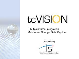 IBM Mainframe-Integration Mainframe Change Data Capture