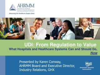 UDI: From Regulation to Value