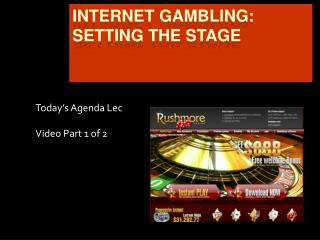 INTERNET GAMBLING:  SETTING THE STAGE
