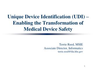 Unique Device Identification (UDI) � Enabling the Transformation of  Medical Device Safety