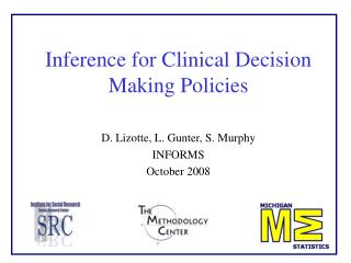 Inference for Clinical Decision Making Policies