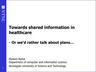 Towards shared information in healthcare - Or we'd rather talk about plans…