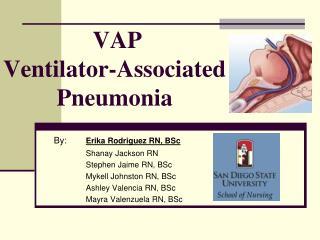 VAP Ventilator-Associated Pneumonia