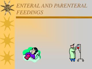 ENTERAL AND PARENTERAL FEEDINGS
