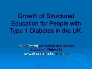 Growth of Structured Education for People with Type 1 Diabetes in the UK.