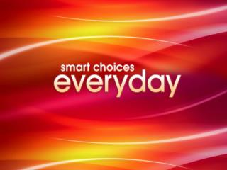 Smart Choices Everyday