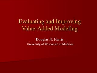 Douglas N. Harris University of Wisconsin at Madison