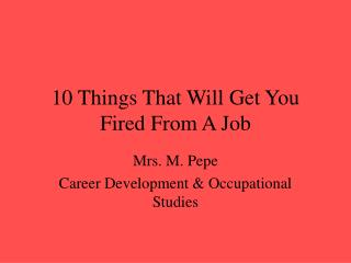 10 Things That Will Get You Fired From A Job