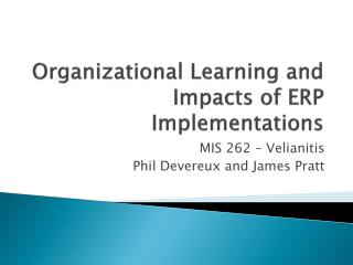 Organizational Learning and Impacts of ERP Implementations