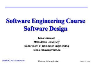 Ivica Crnkovic Mälardalen University Department of Computer Engineering  ivica.crnkovic@mdh.se
