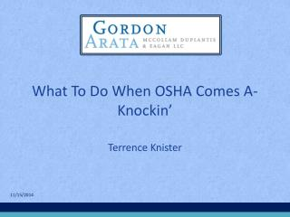 What To Do When OSHA Comes A- Knockin '