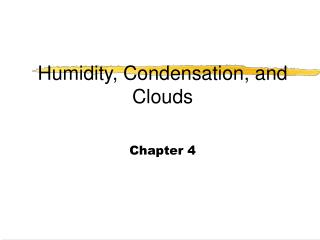 Humidity, Condensation, and Clouds